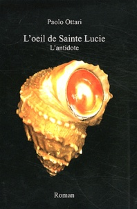 Paolo Ottari - L'oeil de Sainte Lucie.