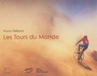 Paolo Pellizzari - Les tours du monde.
