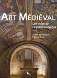 Paolo Piva - Art Médiéval - Les voies de l'espace liturgique.