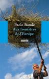 Paolo Rumiz - Aux frontières de l'Europe.