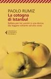 Paolo Rumiz - La cotogna di Istanbul - Ballata per tre uomini e una donna (da leggere soltanto ad alta voce).