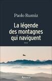Paolo Rumiz - La légende des montagnes qui naviguent.