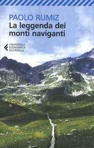 Paolo Rumiz - La leggenda dei monti naviganti.