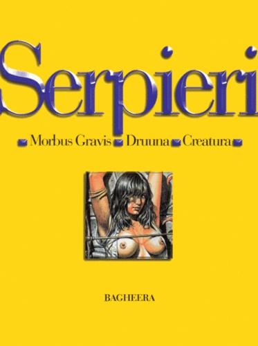 Paolo Serpieri - Serpieri Morbus gravis : Serpieri. Druuna. Creatur - Morbus gravis.