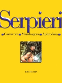 Paolo Serpieri - Serpieri CarnivoraMandragoraA : CarnivoraMandragoraAphrodisi - MANDRAGORA. APHRODISIA.