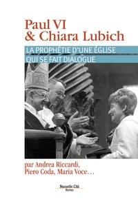 Paolo Siniscalco et Xenio Toscani - Paul VI et Chiara Lubich - La prophétie d'une Eglise qui se fait dialogue.