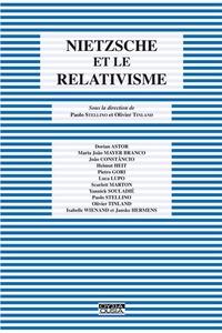 Paolo Stellino et Olivier Tinland - Nietzsche et le relativisme.