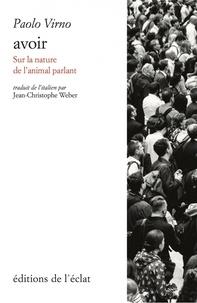 Paolo Virno - Avoir - Sur la nature de l'animal parlant.