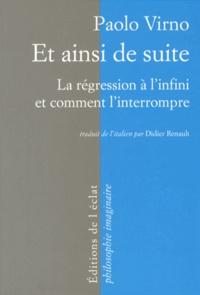Paolo Virno - Et ainsi de suite - La régression à l'infini et comment l'interrompre.