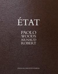 Paolo Woods et Arnaud Robert - Etat.