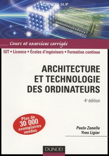 Paolo Zanella et Yves Ligier - Architecture et technologie des ordinateurs.