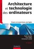 Paolo Zanella et Yves Ligier - Architecture et technologie des ordinateurs - Cours et exercices corrigés.