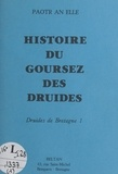 Paotr an Elle - Histoire du Goursez des druides.
