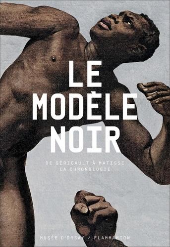 Pap Ndiaye et Louise Madinier - Le modèle noir - De Géricault à Matisse, la chronologie.