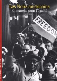 Pap Ndiaye - Les Noirs américains - En marche pour l'égalité.