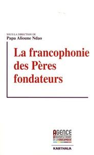 """Papa Alioune Ndao et Bernard Cerquiglini - La francophonie des """"Pères fondateurs""""."""