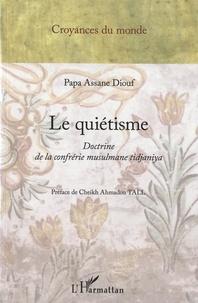 Le quiétisme - Doctrine de la confrérie musulmane tidjaniya.pdf
