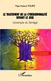 Papa Assane Touré - Le traitement de la cybercriminalité devant le juge - L'exemple du Sénégal.