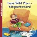 Papa bleibt Papa - Königsehrenwort!.