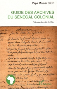 Guide des archives du sénégal colonial.pdf
