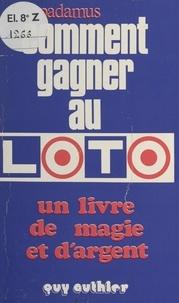 Papadamus - Comment gagner au loto.