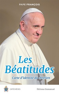PAPE FRANÇOIS - Les béatitudes - Carte d'identité du chrétien.
