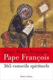 Pape François - 365 conseils spirituels.