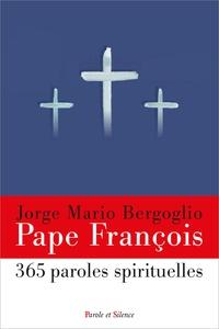 Pape François - 365 paroles spirituelles.