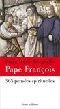 Pape François - 365 pensées spirituelles.