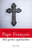 Pape François - 365 perles spirituelles.
