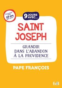 Pape François - 9 jours avec saint Joseph - Grandir dans l'abandon à la Providence.
