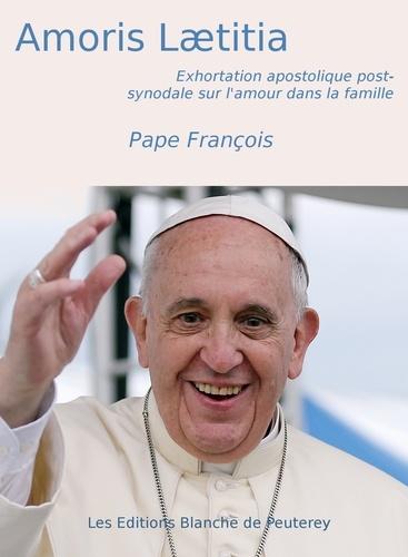 Amoris Laetitia. Exhortation apostolique post-synodale sur l'amour dans la famille
