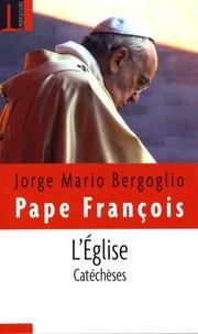 Pape François - Catéchèses sur l'Eglise.