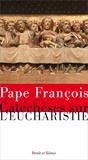 Pape François - Catéchèses sur la liturgie.
