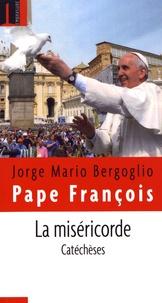 Pape François - Catéchèses sur la miséricorde.