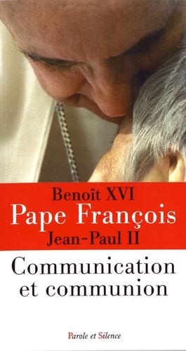 Pape François et  Benoît XVI - Communication et communion.