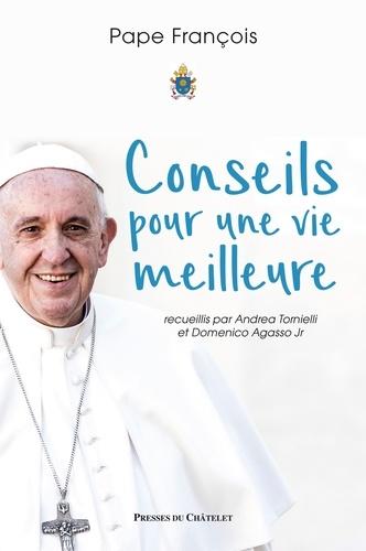 Pape François et  Pape François - Conseils pour une vie meilleure.