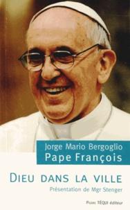 Pape François - Dieu dans la ville.