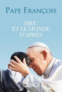 Pape François - Dieu et le monde d'après - Une conversation avec Domenico Agasso.