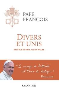 Pape François - Divers et unis - Famille, Eglise et société.