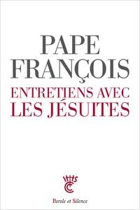 Pape François - Entretiens avec des jésuites.
