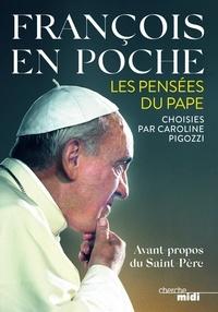 Pape François - François en poche - Les pensée du Pape.