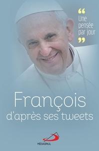 Pape François et Olivier Echasserieau - François par ses tweets - Une pensée par jour.