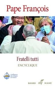 Pape François - Fratelli tutti - Sur la fraternité et l'amitié sociale. Lettre encyclique.