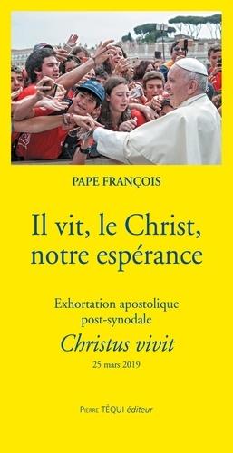 Pape François - Il vit, le Christ, notre espérance - Exhortation apostolique post-synodale Christus vivit (25 mars 2019).