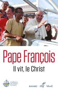 Pape François - Il vit, le Christ.