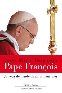 Pape François - Je vous demande de prier pour moi - Premières paroles.