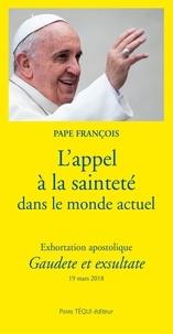 Pape François - L'appel à la sainteté dans le monde actuel - Exhortation apostolique Gaudete et exsultate.