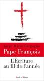 Pape François - L'Ecriture au fil de l'année.