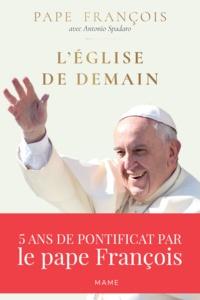 Pape François et Antonio Spadaro - L'Église de demain - 5 ans de pontificat par le pape François.
